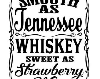 DIGITAL SVG  & PNG smooth as Tennessee whiskey cut out