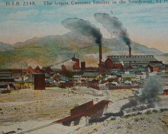 NEW Listing**Largest Customs Smelter in the Southwest, El Paso, TX Antique View Postcard