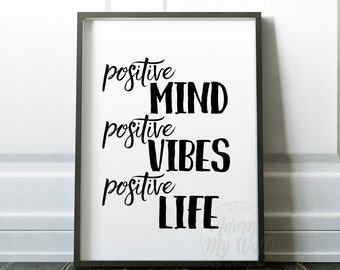 Positive mind positive vibes positive life, typography poster, black and white modern wall art motivational quote printable instant download