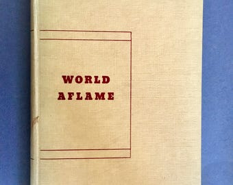 Vintage Book: World Aflame The Russian American War of 1950/ World Aflame 1947 1st Edition/ Russian American War Novel