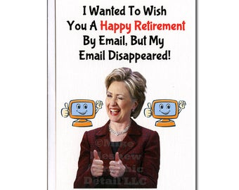 Funny Retirement Card, Retirement Card, Hillary Clinton, Funny Greeting Card, Funny Holiday Card, Donald Trump, For Him, For Her, Email, Mom