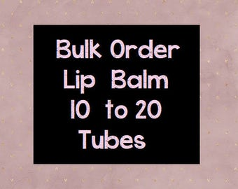 10-20 Tubes, Lip Balm, Hen Party, Wedding Favours, Wedding Favor, Lipbalm, Wholesale, Bulk Buy, Gift for Him, Medusa Holistics