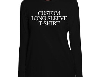 Create Your Own Long Sleeve Women T-Shirt