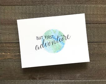 Original Hand Lettered Watercolor - 5x7, But First Adventure