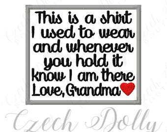 This is a shirt I used to wear Love Grandma w/ Heart Iron On or Sew On Patch Memorial Memory Patch for Shirt Pillows