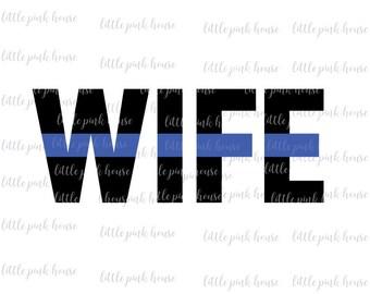 Police Wife, Police Wife SVG, Blue Lives Matter, Thin Blue Line, Thin Blue Line SVG, svg, Police Officer, Instant download, dxf, studio