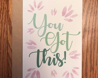 You Got This Congratulations and Good Luck Greeting Card