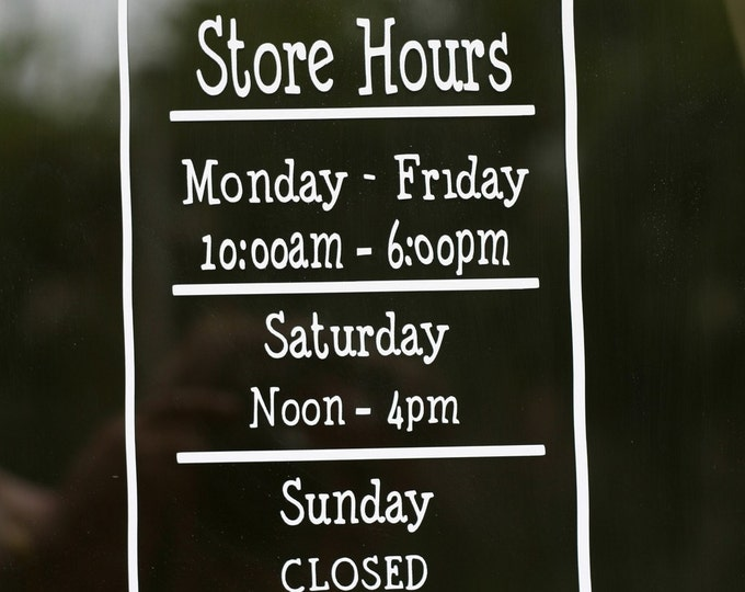 Store Hours / Shop hours / business hours / store sign / open closed / vinyl sign / window sign