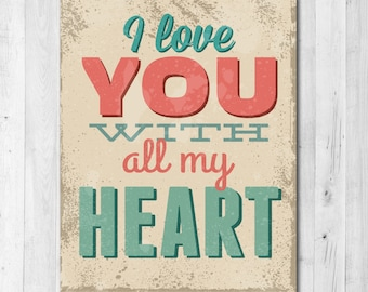 I Love You with all my Heart Typography Print