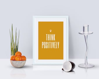 Think Positively, Motivational Print, Office Decor, Digital Print, Inspirational Quote, Home Decor