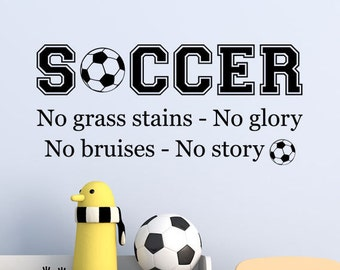 Soccer Sports Wall Decal - No grass stains no glory No bruises no story - Soccer decal - Vinyl Wall Decal - Sports Wall Decal