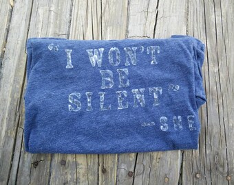 That's what she said hand stenciled upcycled Thrifted tee T-shirt Large I Won't Stay Silent