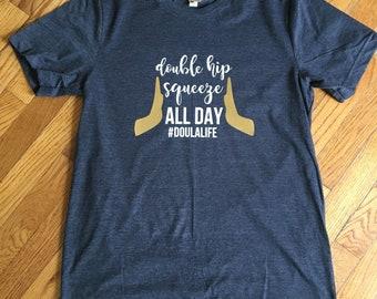 Double Hip Squeeze / Women's T-shirt / Doula / Midwife / Gift