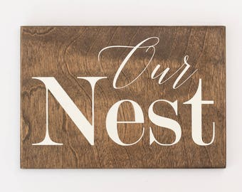 our nest sign, farmhouse bedroom decor, bedroom sign, housewarming gift, living room signs, rustic bedroom wall decor, our nest wood sign