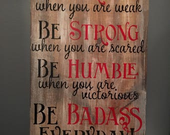 Be Brave Be Badass sign