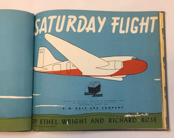Saturday Flight and Saturday Ride by Ethel Wright and Richard Rose; Vintage Children's Book Copyright 1944