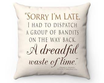 Ilyon Chronicles Prince Daniel Bandits Quote Spun Polyester Square Pillow