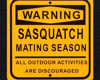 Sasquatch Mating Season Metal Sign.  Finding Bigfoot Warning Sign Property Marker