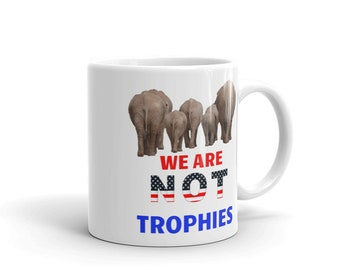 Elephants And Wildlife Are NOT Trophies Mug