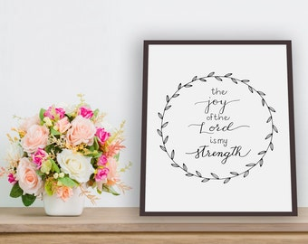 Joy of the Lord is My Strength Printable Art, Wall Art, Home Decor, Instant Download, Digital Download, Christian Art, Digital Print