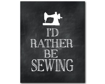 I'd rather be sewing Craft or Sewing Room Wall Art - Vintage sewing machine PRINT - typography word art - Sewing quote - gift for sewing mom