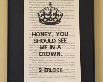 Honey You Should See Me in a Crown - Sherlock Page Art; Sherlock Holmes; Moriarty