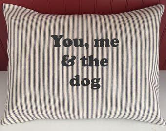 You, me and the Dog -  Decorative Throw Pillow Cover, empty nest, birthday gift, anniversary