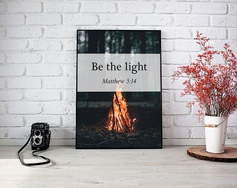 Be the Light print, Bible Verse art, Matthew 5:14,  instant download, motivational poster, wall art prints, quote posters