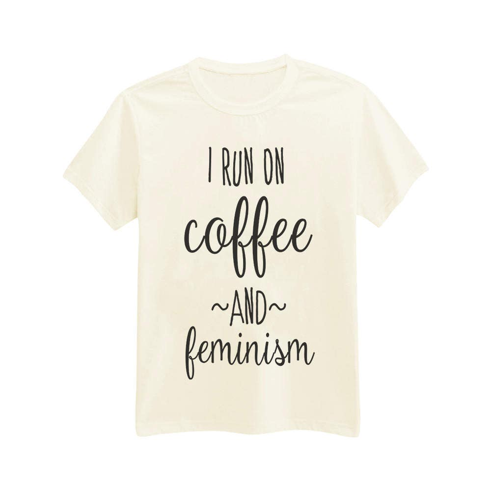 Girl Power Quotes 852 I Run On Coffee And Feminism Feminist Quotes Girl