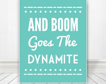 And Boom Goes The Dynamite, Shower, Print, Wall Art, Bathroom Print, Bathroom Art, Bathroom SIgn, Custom Color - 8x10 Print
