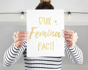 Dux Femina Facti - Foil Print avail. in 9 colors
