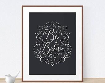 Être courageuse impression, cite Bureau Wall Art, impression motivation, source d'inspiration, bureau Home Decor, motivation Art, Inspirational Gift, affiche