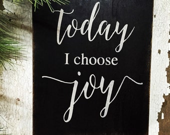 Today I Choose Joy - rustic wood box sign made in Canada by Prim Pickins