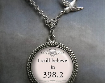 I still believe in 398.2 Fairy tale necklace, librarian gift bridal jewelry fairy tale wedding jewelry romantic gift for her book lover