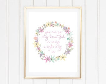 You are so very beautiful in every single way xo - digital print - 8x10 inch - instant download - Wall Art - Inspirational Quote