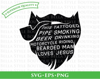 This Tattooed Pipe Smoking Beer Drinking Motorcycle Riding Bearded Man Loves Jesus svg png eps cut file