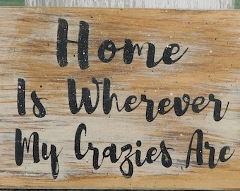 Home Is Wherever My Crazies Are sign