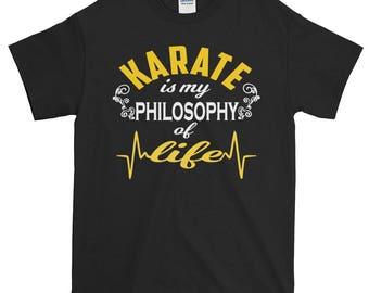 Karate Is My Philosophy Of Life Best Print T Coolest Quote Tee Karate Shirt Karate Gift Tee
