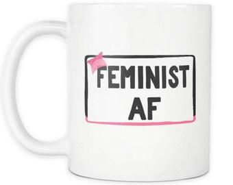 Feminist AF 11oz Mug, Feminist Gifts