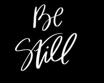 Be Still Hand Lettered Sign