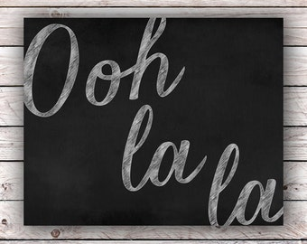 Ooh la la Chalkboard Printable Instant Digital Download Blackboard Chalk France French Paris Quote Typography Art Print Francophile Wall Art