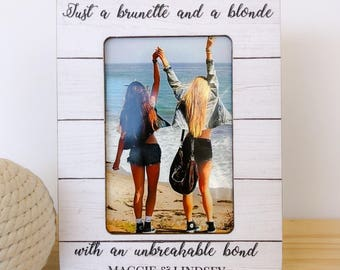 Best Friend Gift Just a Brunette and a Blonde Frame Blonde Brunette Frame Blonde Brunette Best Friends A Brunette and a Blonde