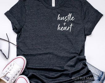 Hustle and Heart  © | Boss Babe Shirt | Graphic Tees | Hustle Shirt | Girl Boss | Mom Boss Shirt | Small Business Owner | Entrepreneur Shirt