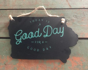 "Iowa Metal Sign ""Today is a good day""  by JunkFx"