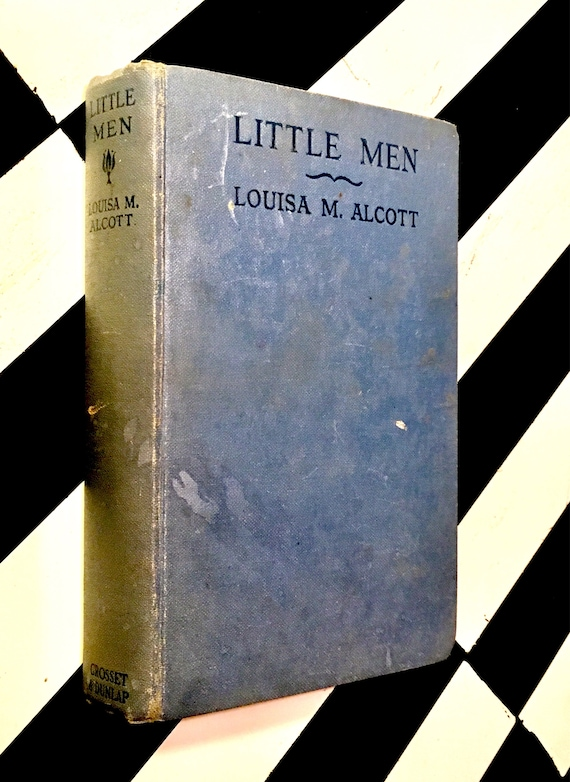 Little Men: Life at Plumfield with Jo's Boys by Louisa M. Alcott - Complete Authorized Edition (1913) hardcover book