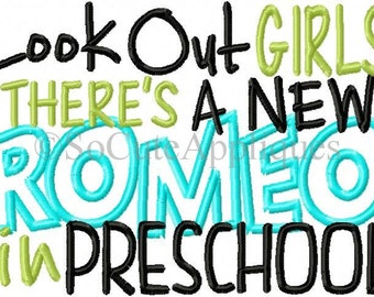 Embroidery design 5x7 Back to school embroidery, Look out girls there's a new ROMEO in Preschool, embroidery sayings, socuteappliques,