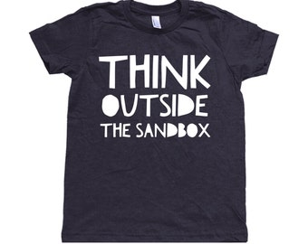 Think Outside The Sandbox Toddler Shirt