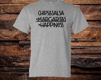 Chips & Salsa + Margaritas=Happiness T-Shirt
