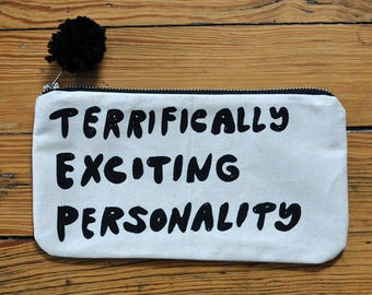 Large Zipper Pouch - Terrifically Exciting Personality Screen Printed Fabric Irony