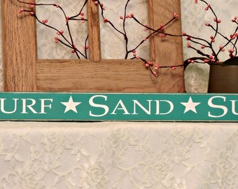 Surf Sand Sun - Beach Sign, Summer Decor, Fun Summer Sign, Beach Decor, Primitive Shelf Sitter, Painted Wood Sign, Available in 3 Sizes
